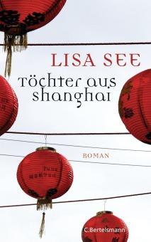 Toechter aus Shanghai von Lisa See